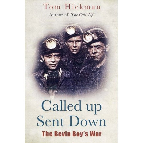 Called Up, Sent Down-The Bevin Boy's War