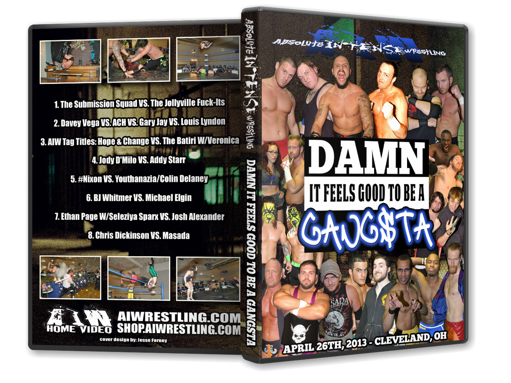 AIW 2013/04/26 Damn It feels good to be a GANGS..