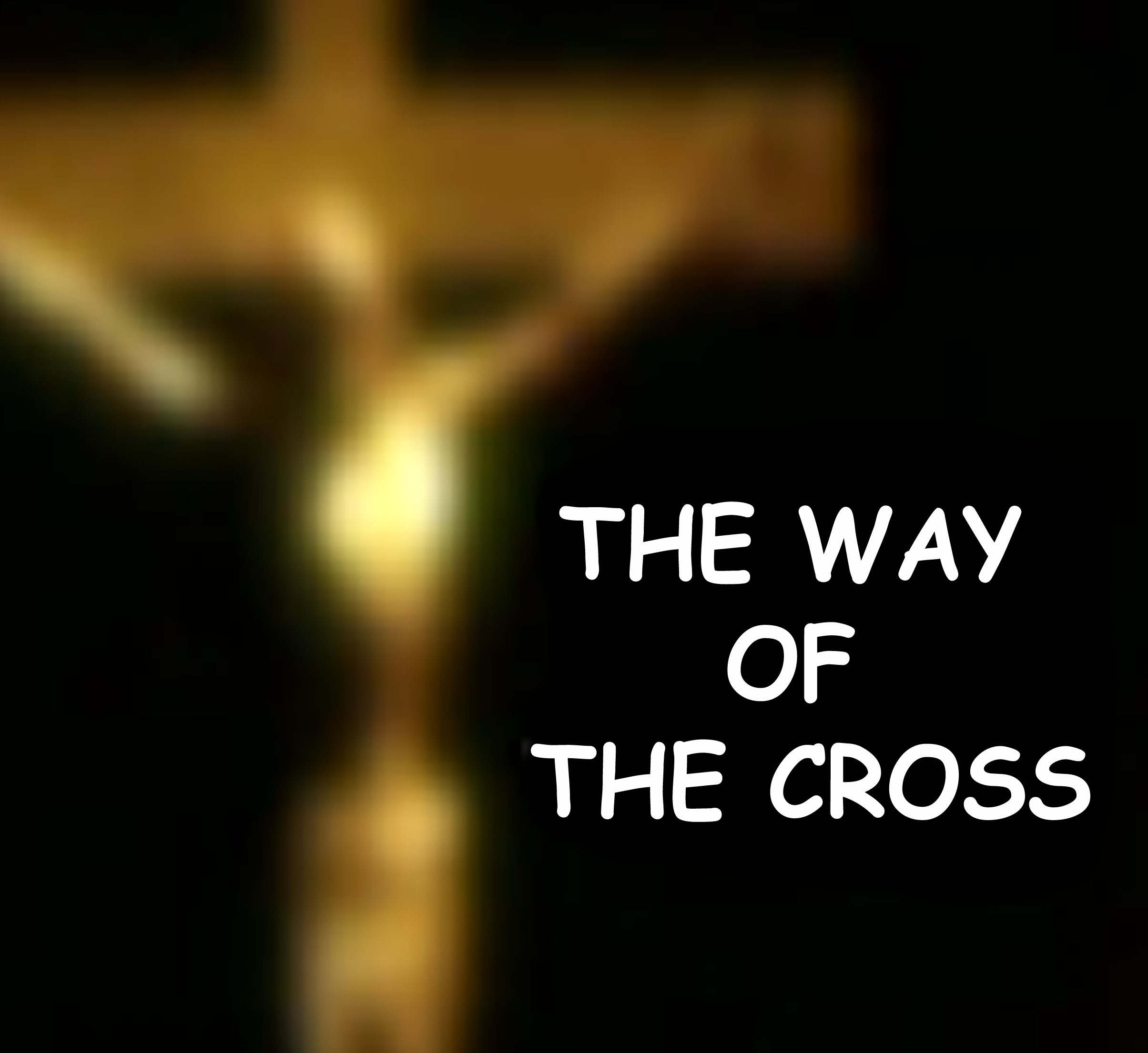 십자가의 길 the way of the cross