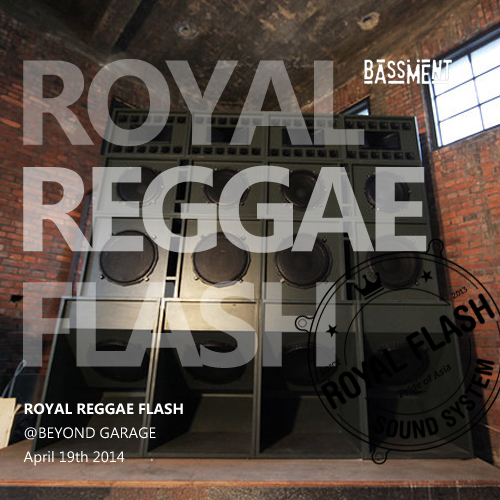 ROYAL REGGAE FLASH @Beyond Garage 4/19