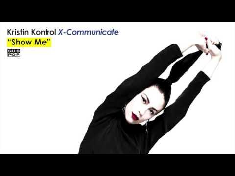 크리스틴 컨트롤(Kristin Kontrol) - Show Me