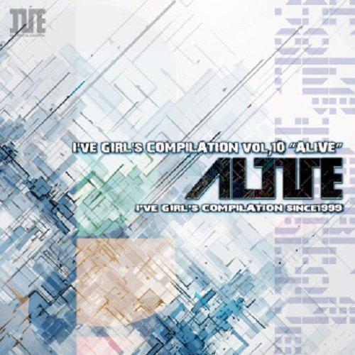 I've GIRL'S COMPILATION vol.10『 ALIVE 』