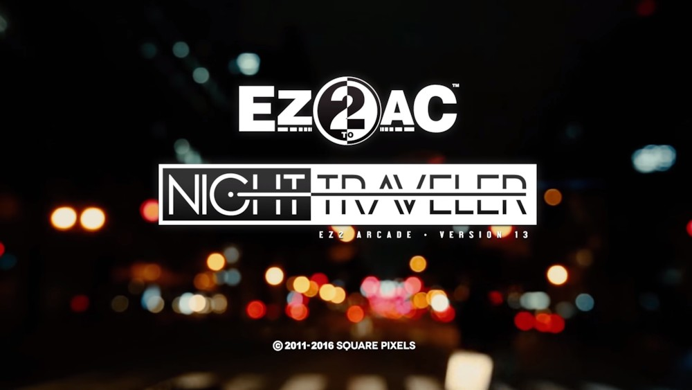 EZ2AC : NIGHT TRAVELER - 최종 정리, 잡설.