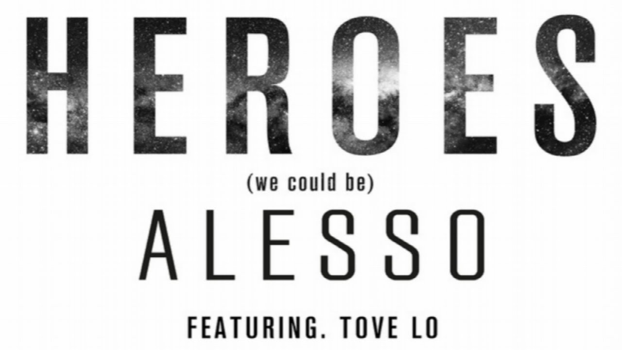 Alesso - Heroes (we could be) ft. Tove ..
