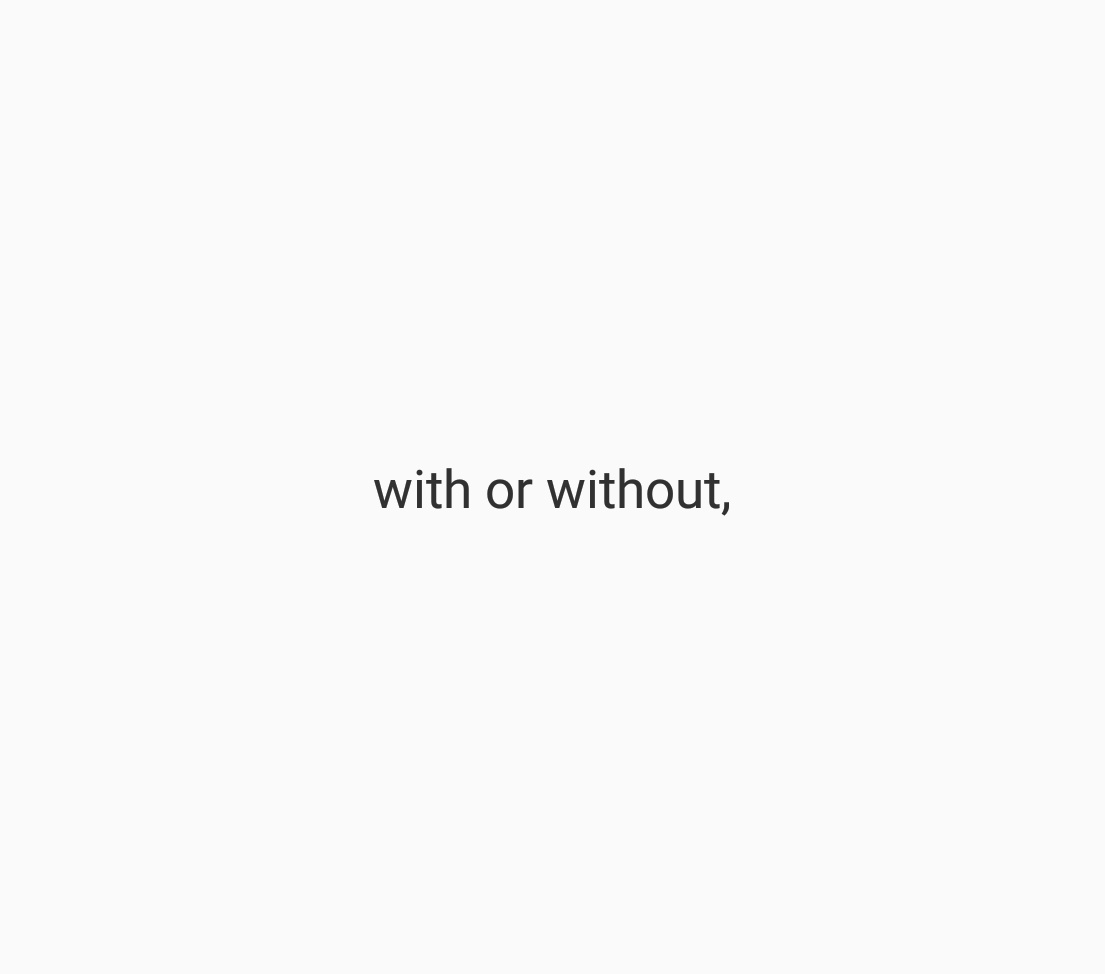 with or without,